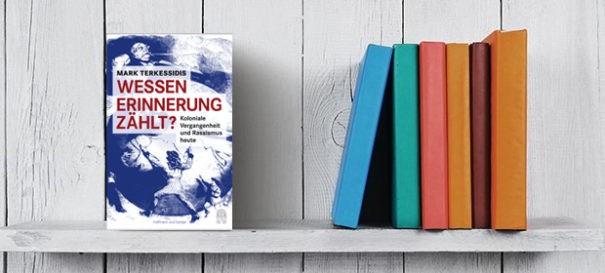 Dr. Mark Terkessidis: Die vergessene Geschichte des deutschen Kolonialismus